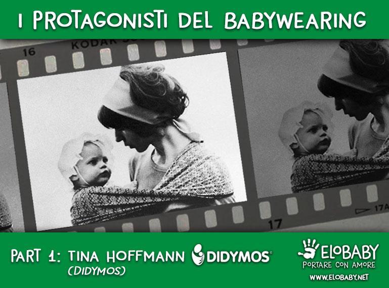 I protagonisti del Babywearing - Parte 1: Tina Hoffmann Didymos